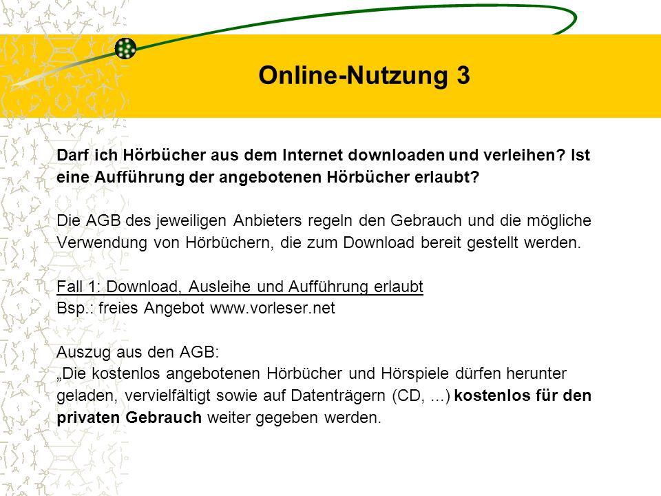 Online-Nutzung 3 Darf ich Hörbücher aus dem Internet downloaden und verleihen? Ist eine Aufführung der angebotenen Hörbücher erlaubt? Die AGB des jewe