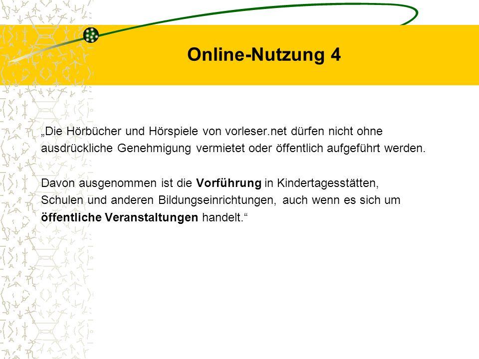 Online-Nutzung 4 Die Hörbücher und Hörspiele von vorleser.net dürfen nicht ohne ausdrückliche Genehmigung vermietet oder öffentlich aufgeführt werden.