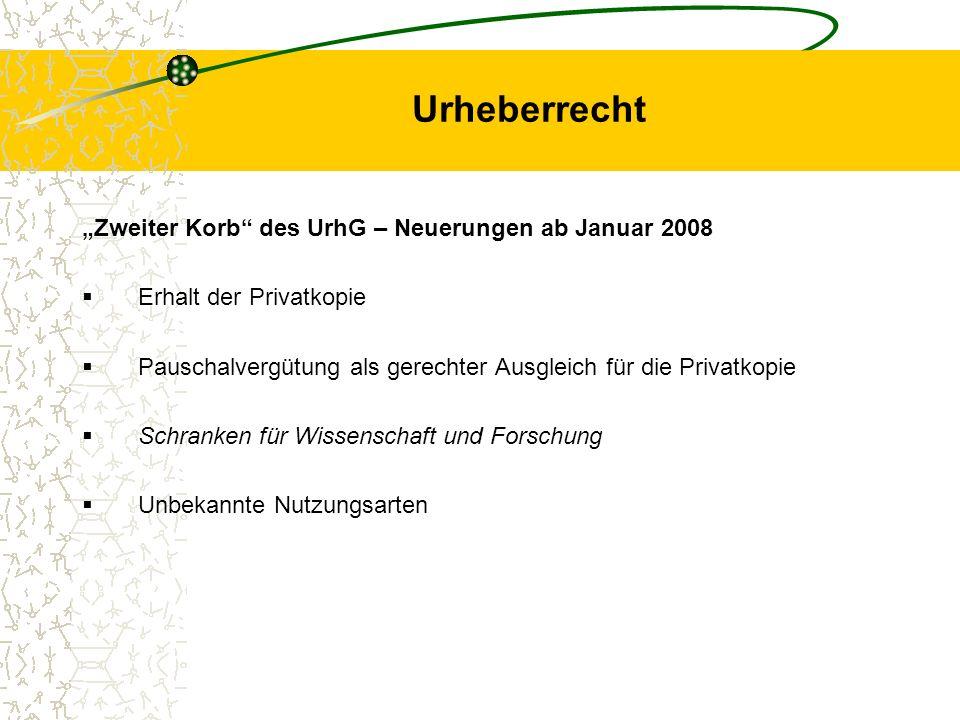 Urheberrecht Zweiter Korb des UrhG – Neuerungen ab Januar 2008 Erhalt der Privatkopie Pauschalvergütung als gerechter Ausgleich für die Privatkopie Sc
