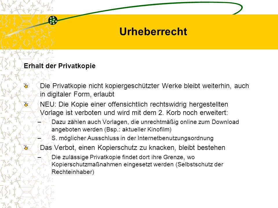 Urheberrecht Erhalt der Privatkopie Die Privatkopie nicht kopiergeschützter Werke bleibt weiterhin, auch in digitaler Form, erlaubt NEU: Die Kopie ein
