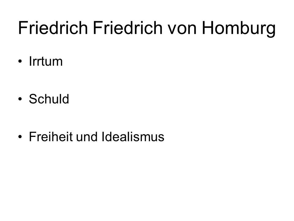 Friedrich Friedrich von Homburg Irrtum Schuld Freiheit und Idealismus