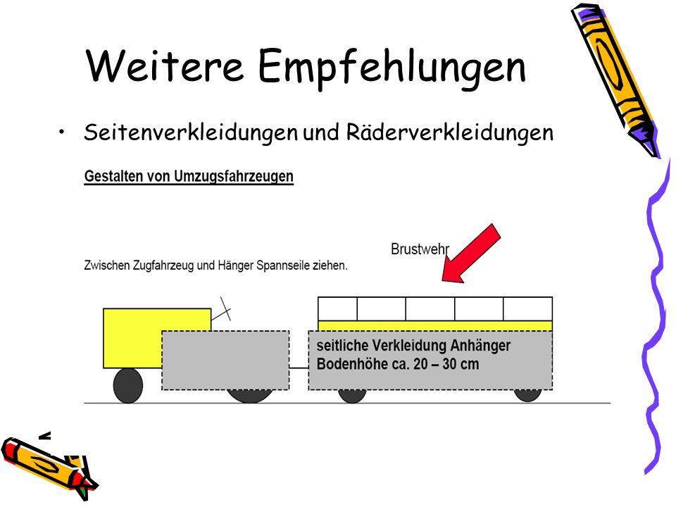 Dringende Empfehlungen Festwagen (Anhänger) sind immer seitlich zu verkleiden Bei großen Zugmaschinen, d.h.