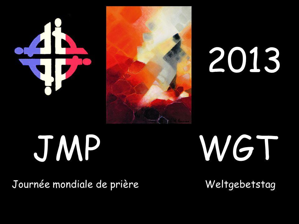 JMP Journée mondiale de prière WGT Weltgebetstag 2013