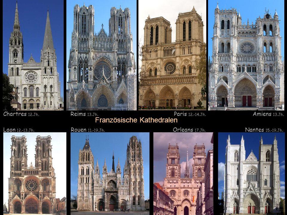 Chartres 12.Jh. Reims 13.Jh. Paris 12.-14.Jh. Amiens 13.Jh.