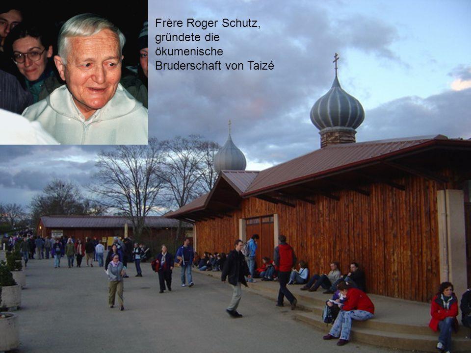 Frère Roger Schutz, gründete die ökumenische Bruderschaft von Taizé