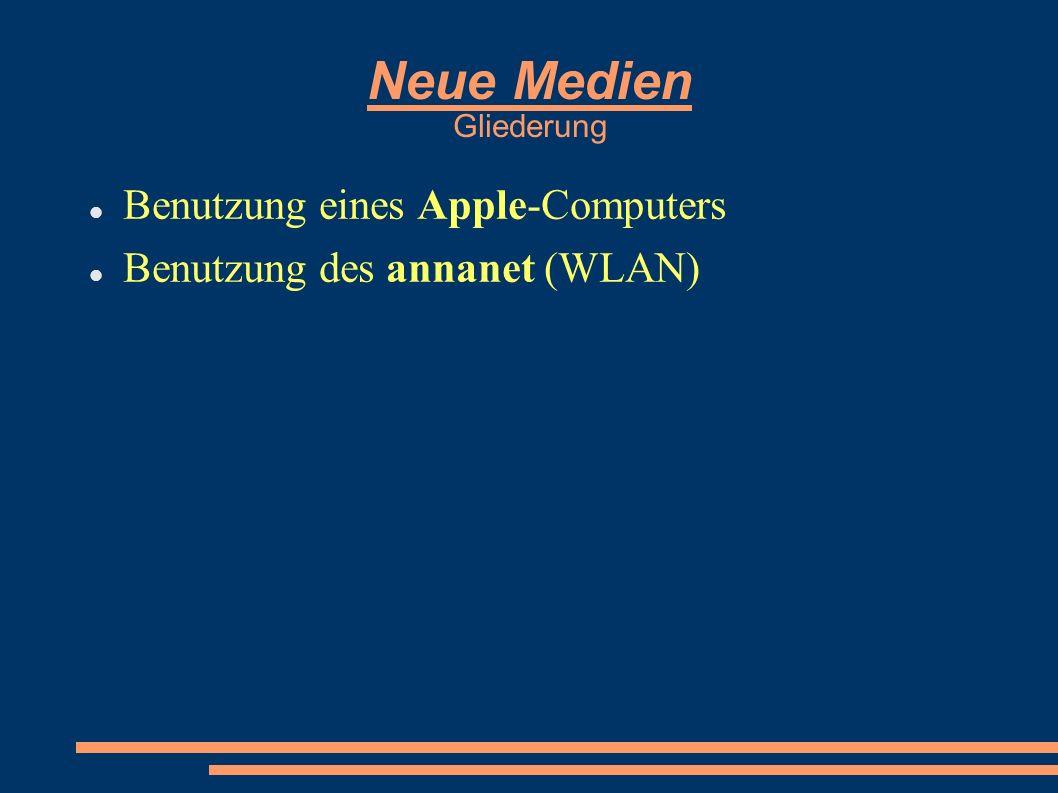 Neue Medien Gliederung Benutzung eines Apple-Computers Benutzung des annanet (WLAN)