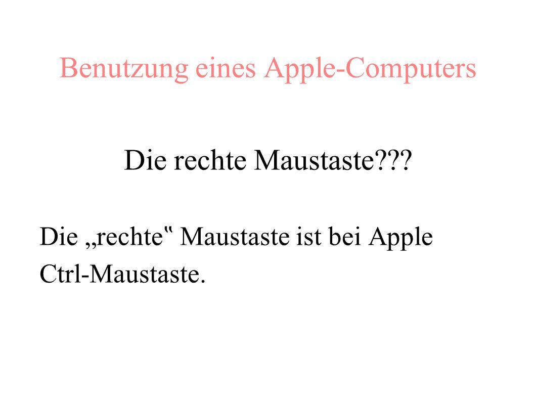 Benutzung eines Apple-Computers Die rechte Maustaste .