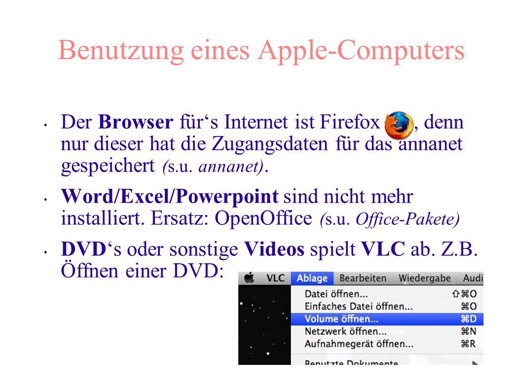 Benutzung eines Apple-Computers Der Browser fürs Internet ist Firefox, denn nur dieser hat die Zugangsdaten für das annanet gespeichert (s.u.