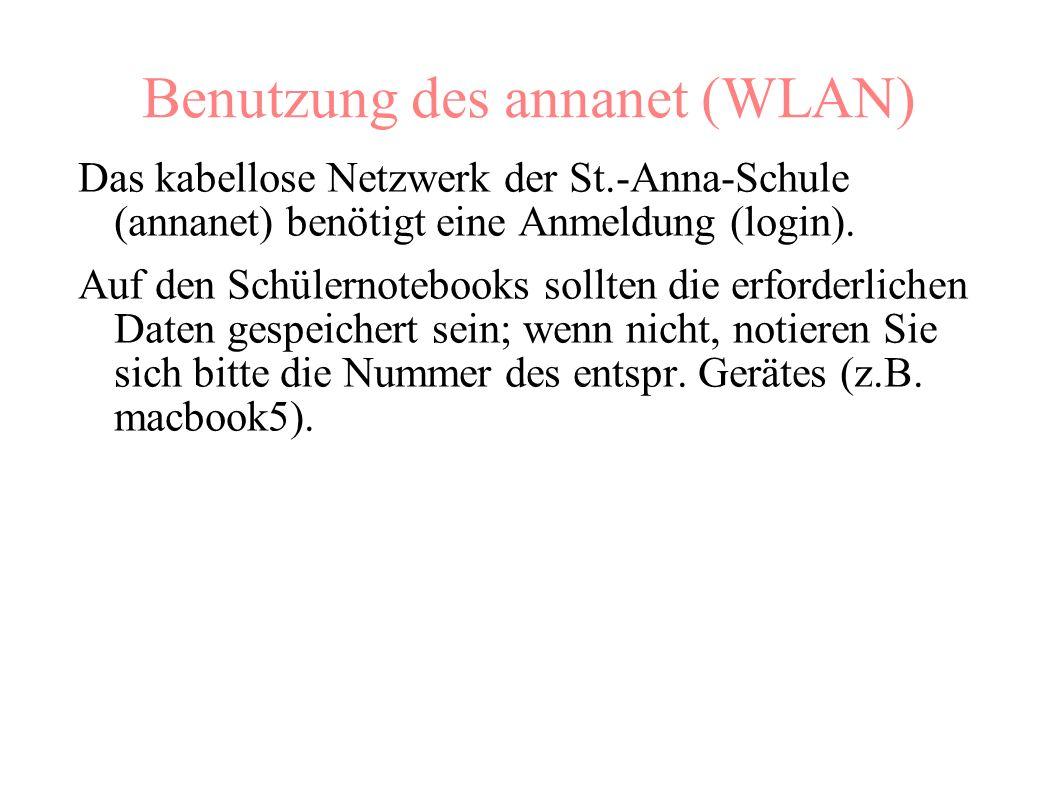 Benutzung des annanet (WLAN) Das kabellose Netzwerk der St.-Anna-Schule (annanet) benötigt eine Anmeldung (login).