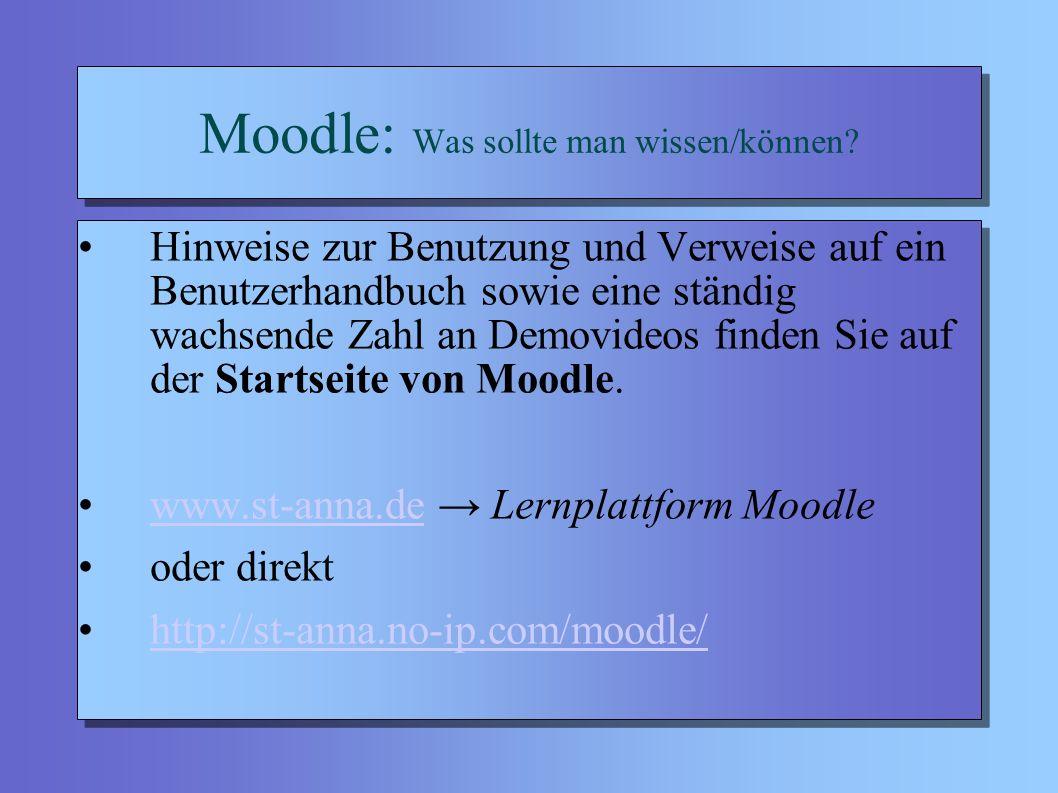 Moodle: Was sollte man wissen/können.