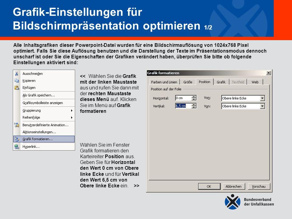 Grafik-Einstellungen für Bildschirmpräsentation optimieren 1/2 Grafik-Einstellungen für Bildschirmpräsentation optimieren 1/2 Alle Inhaltsgrafiken dieser Powerpoint-Datei wurden für eine Bildschirmauflösung von 1024x768 Pixel optimiert.