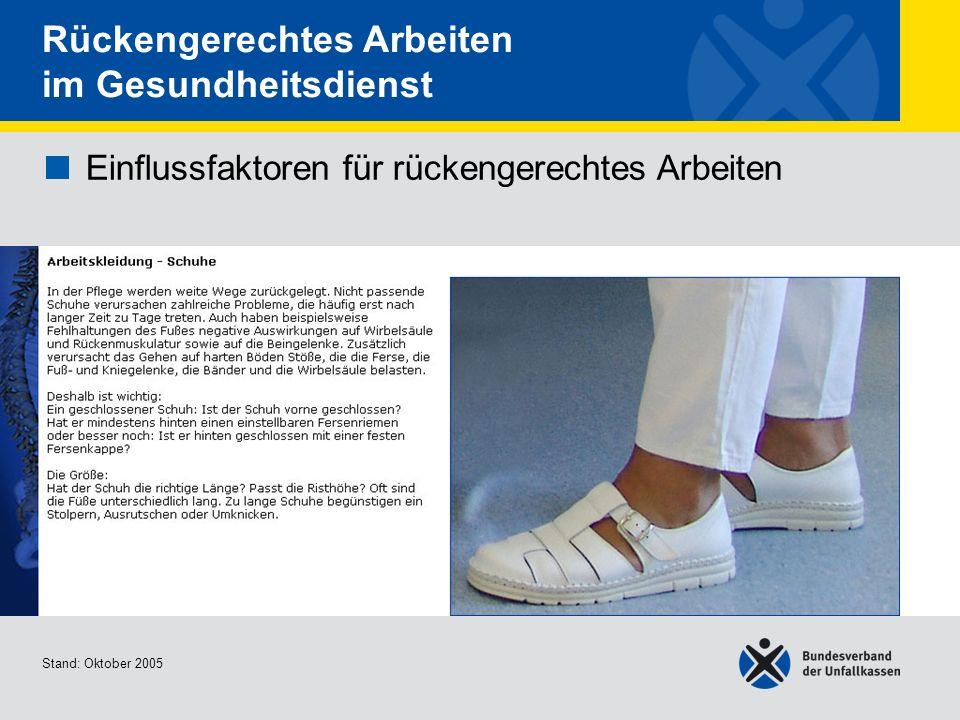 Einflussfaktoren für rückengerechtes Arbeiten Arbeitskleidung - Schuhe 2/3 Stand: Oktober 2005 Rückengerechtes Arbeiten im Gesundheitsdienst Einflussfaktoren für rückengerechtes Arbeiten