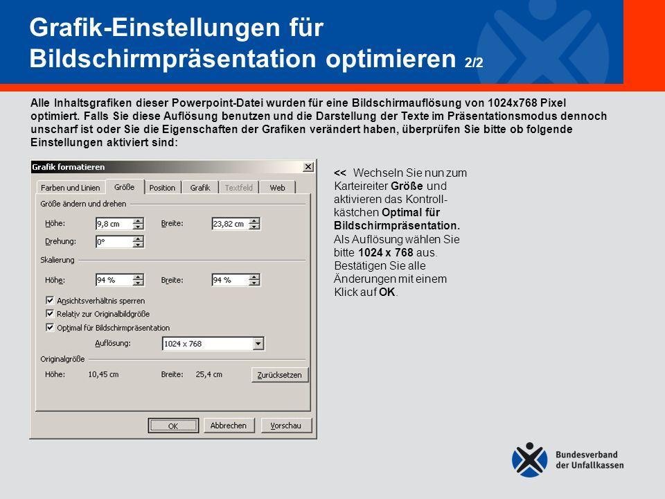 Grafik-Einstellungen für Bildschirmpräsentation optimieren 2/2 Grafik-Einstellungen für Bildschirmpräsentation optimieren 2/2 << Wechseln Sie nun zum Karteireiter Größe und aktivieren das Kontroll- kästchen Optimal für Bildschirmpräsentation.