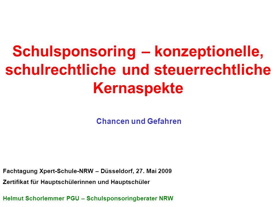 Schulsponsoring – konzeptionelle, schulrechtliche und steuerrechtliche Kernaspekte Fachtagung Xpert-Schule-NRW – Düsseldorf, 27. Mai 2009 Zertifikat f