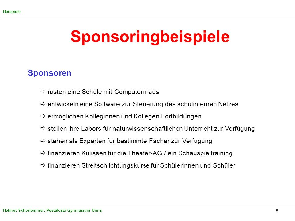 Helmut Schorlemmer, Pestalozzi-Gymnasium Unna Sponsoringbeispiele Sponsoren rüsten eine Schule mit Computern aus entwickeln eine Software zur Steuerun