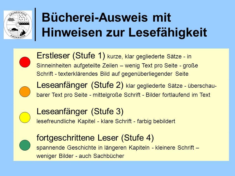 Bücherei-Ausweis mit Hinweisen zur Lesefähigkeit Erstleser (Stufe 1) kurze, klar gegliederte Sätze - in Sinneinheiten aufgeteilte Zeilen – wenig Text
