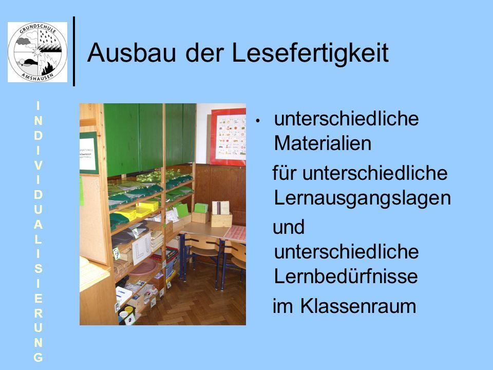 Ausbau der Lesefertigkeit unterschiedliche Materialien für unterschiedliche Lernausgangslagen und unterschiedliche Lernbedürfnisse im Klassenraum INDI