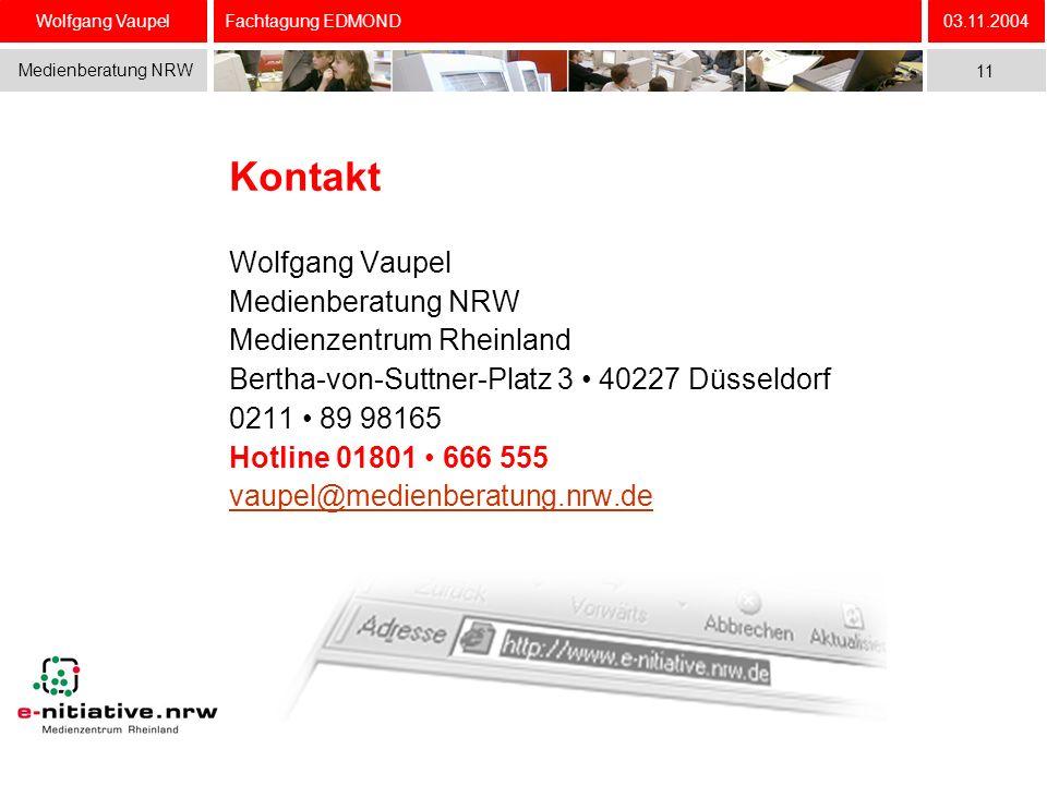 Wolfgang Vaupel Medienberatung NRW 03.11.2004 11 Fachtagung EDMOND Wolfgang Vaupel Medienberatung NRW Medienzentrum Rheinland Bertha-von-Suttner-Platz