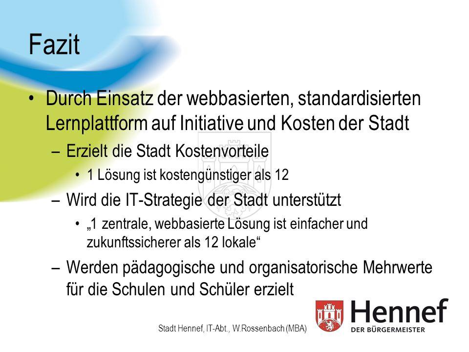 Vielen Dank für Ihr Interesse Ansprechpartner: Stadt Hennef IT-Abteilung Wolfgang Rossenbach (MBA) 02242/888-226 w.rossenbach[at]hennef.de