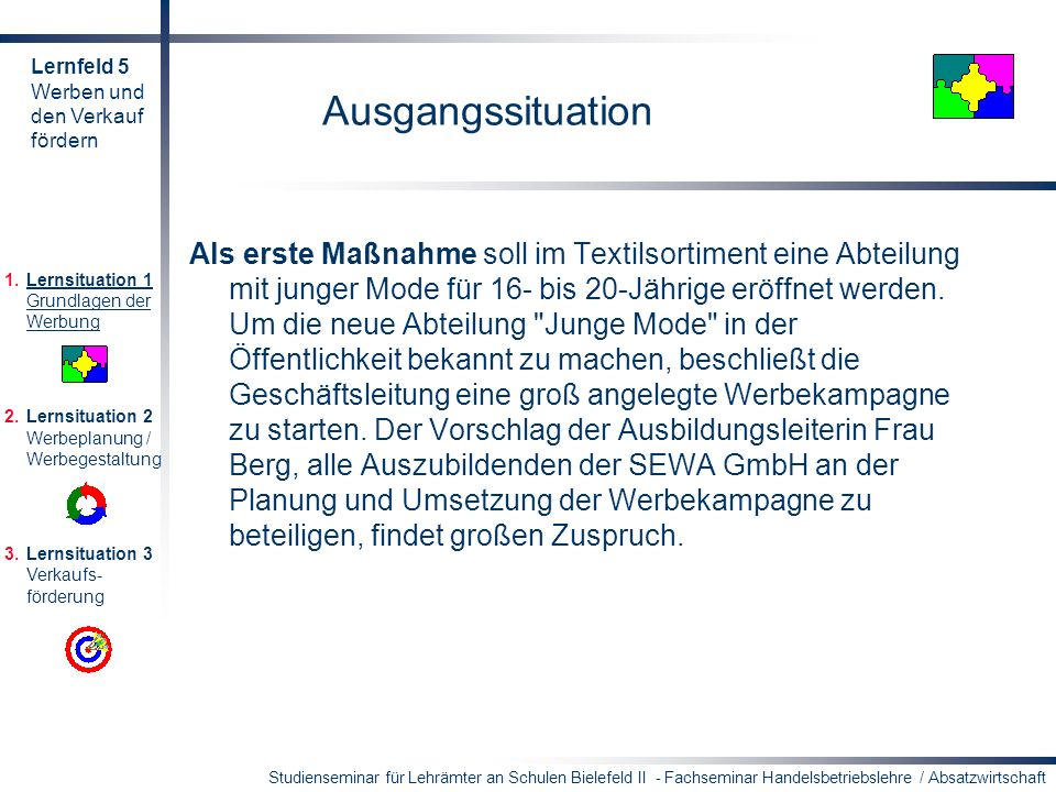 Studienseminar für Lehrämter an Schulen Bielefeld II - Fachseminar Handelsbetriebslehre / Absatzwirtschaft Ausgangssituation Als erste Maßnahme soll i