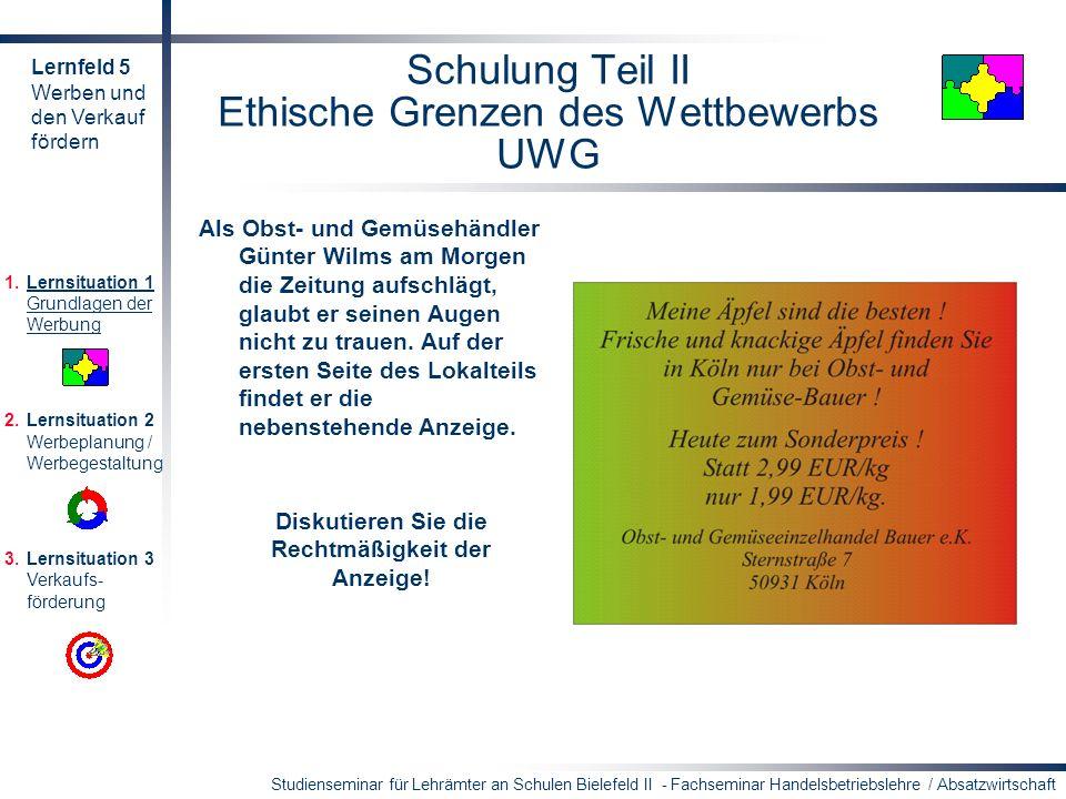 Studienseminar für Lehrämter an Schulen Bielefeld II - Fachseminar Handelsbetriebslehre / Absatzwirtschaft Schulung Teil II Ethische Grenzen des Wettb