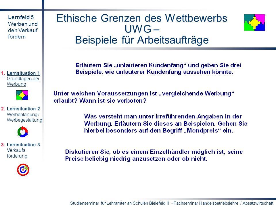 Studienseminar für Lehrämter an Schulen Bielefeld II - Fachseminar Handelsbetriebslehre / Absatzwirtschaft Ethische Grenzen des Wettbewerbs UWG – Beis