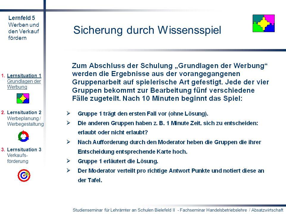 Studienseminar für Lehrämter an Schulen Bielefeld II - Fachseminar Handelsbetriebslehre / Absatzwirtschaft Sicherung durch Wissensspiel 1.Lernsituatio
