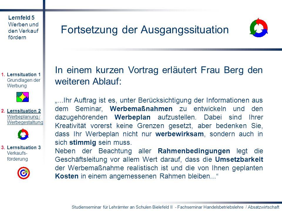 Studienseminar für Lehrämter an Schulen Bielefeld II - Fachseminar Handelsbetriebslehre / Absatzwirtschaft Fortsetzung der Ausgangssituation In einem