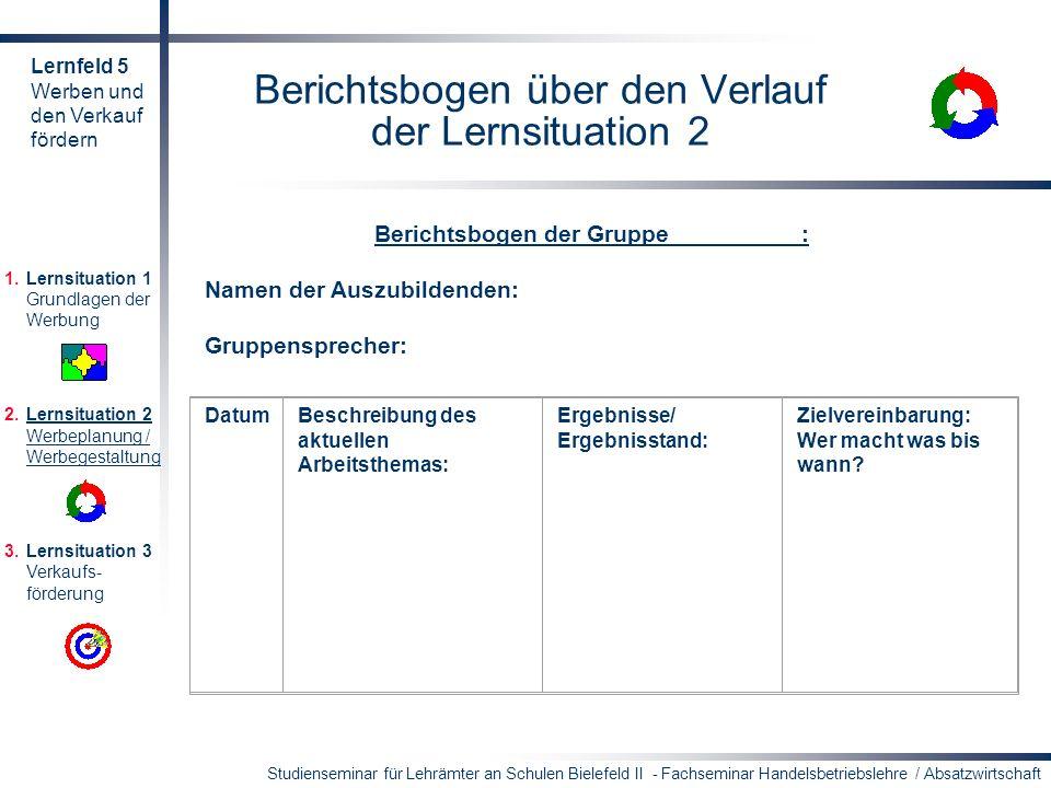 Studienseminar für Lehrämter an Schulen Bielefeld II - Fachseminar Handelsbetriebslehre / Absatzwirtschaft Berichtsbogen über den Verlauf der Lernsitu