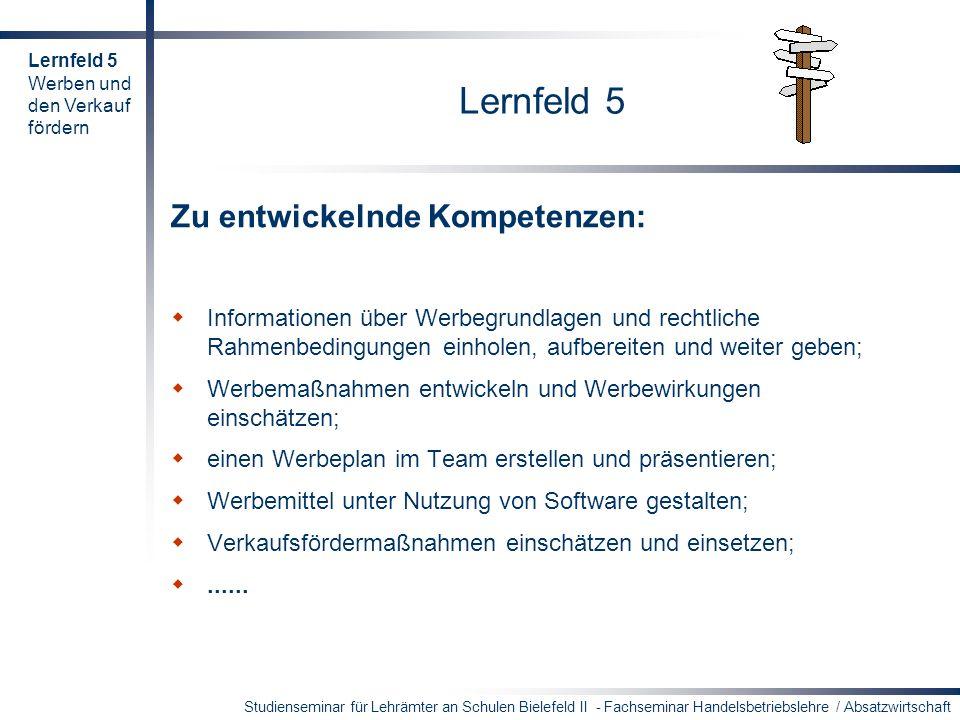 Studienseminar für Lehrämter an Schulen Bielefeld II - Fachseminar Handelsbetriebslehre / Absatzwirtschaft Lernfeld 5 Zu entwickelnde Kompetenzen: Inf