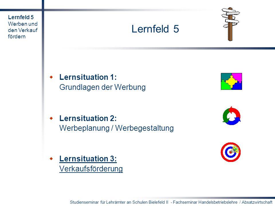 Studienseminar für Lehrämter an Schulen Bielefeld II - Fachseminar Handelsbetriebslehre / Absatzwirtschaft Lernfeld 5 Lernsituation 1: Grundlagen der