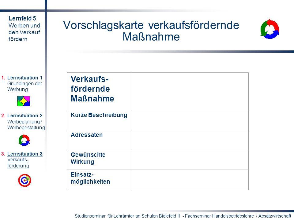 Studienseminar für Lehrämter an Schulen Bielefeld II - Fachseminar Handelsbetriebslehre / Absatzwirtschaft Vorschlagskarte verkaufsfördernde Maßnahme