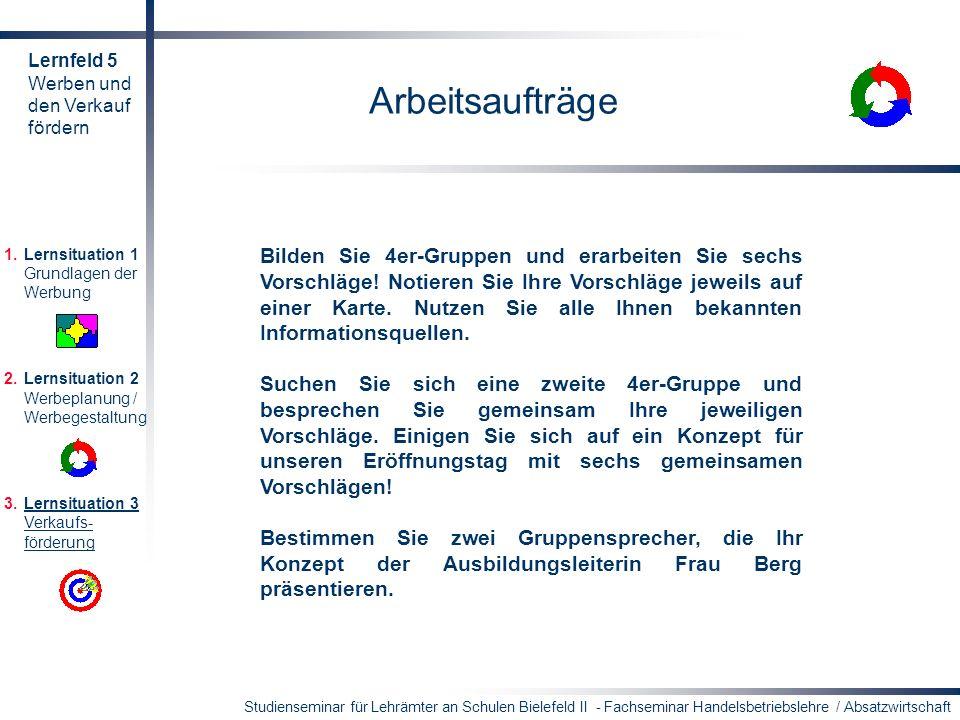Studienseminar für Lehrämter an Schulen Bielefeld II - Fachseminar Handelsbetriebslehre / Absatzwirtschaft Arbeitsaufträge Bilden Sie 4er-Gruppen und
