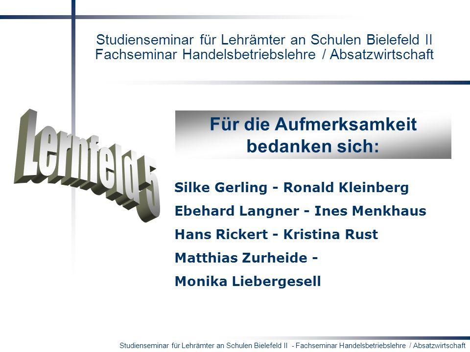 Studienseminar für Lehrämter an Schulen Bielefeld II - Fachseminar Handelsbetriebslehre / Absatzwirtschaft Studienseminar für Lehrämter an Schulen Bie