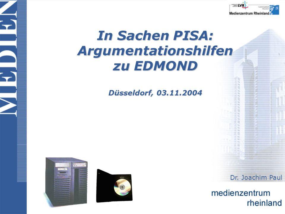 In Sachen PISA: Argumentationshilfen zu EDMOND Düsseldorf, 03.11.2004 Dr. Joachim Paul