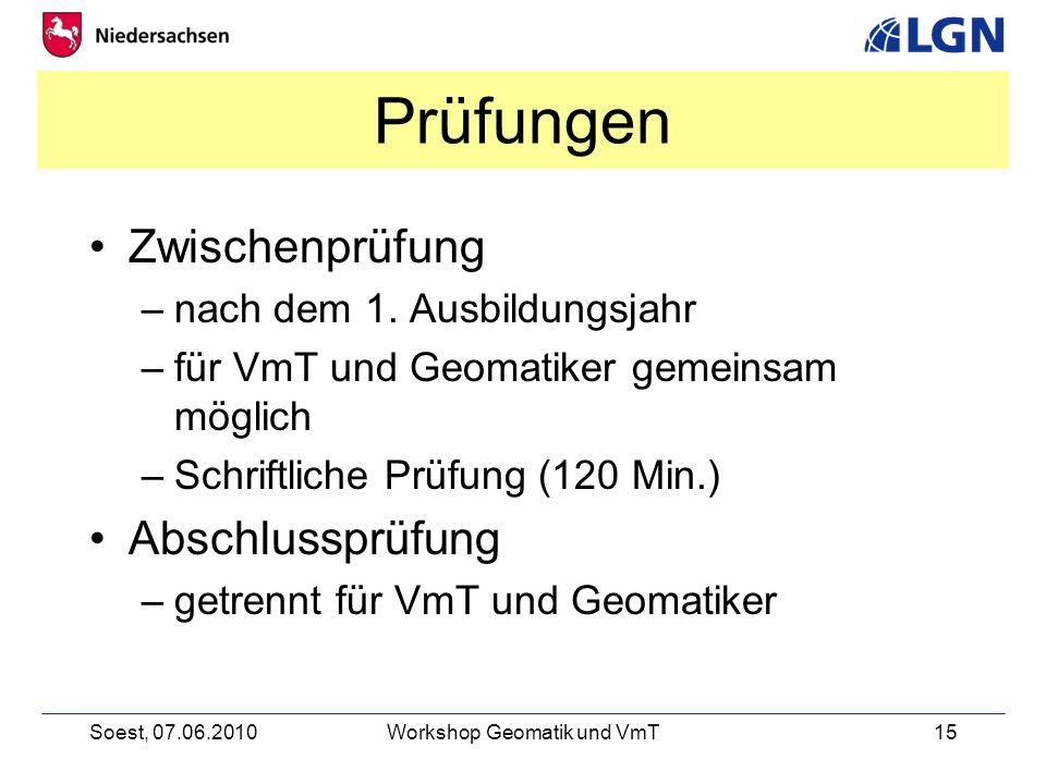 Soest, 07.06.2010Workshop Geomatik und VmT15 Prüfungen Zwischenprüfung –nach dem 1.