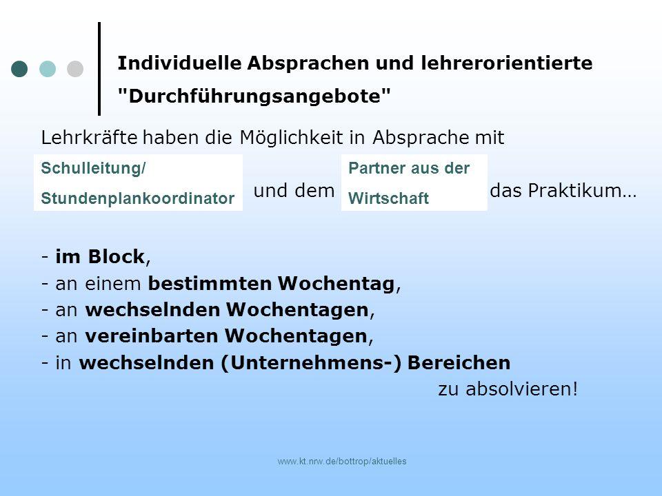 www.kt.nrw.de/bottrop/aktuelles Lehrkräfte haben die Möglichkeit in Absprache mit und dem das Praktikum… - im Block, - an einem bestimmten Wochentag,