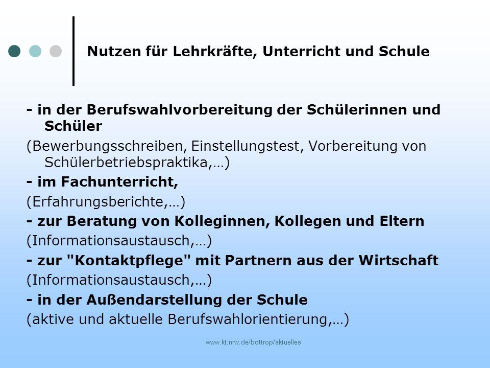 www.kt.nrw.de/bottrop/aktuelles Nutzen für Lehrkräfte, Unterricht und Schule - in der Berufswahlvorbereitung der Schülerinnen und Schüler (Bewerbungss