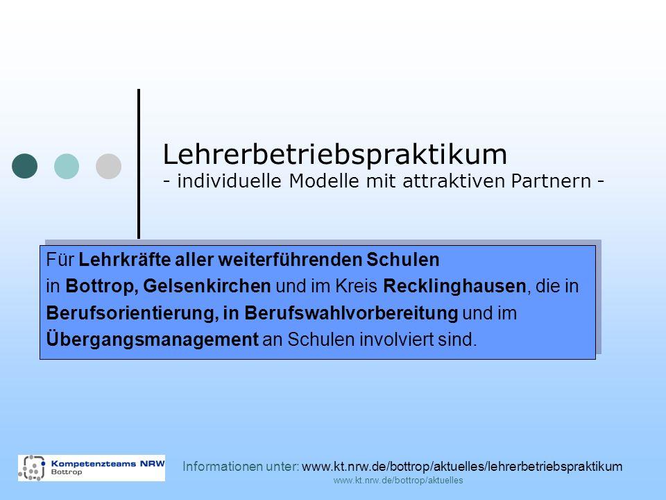 www.kt.nrw.de/bottrop/aktuelles Nutzen für Lehrkräfte, Unterricht und Schule - in der Berufswahlvorbereitung der Schülerinnen und Schüler (Bewerbungsschreiben, Einstellungstest, Vorbereitung von Schülerbetriebspraktika,…) - im Fachunterricht, (Erfahrungsberichte,…) - zur Beratung von Kolleginnen, Kollegen und Eltern (Informationsaustausch,…) - zur Kontaktpflege mit Partnern aus der Wirtschaft (Informationsaustausch,…) - in der Außendarstellung der Schule (aktive und aktuelle Berufswahlorientierung,…)