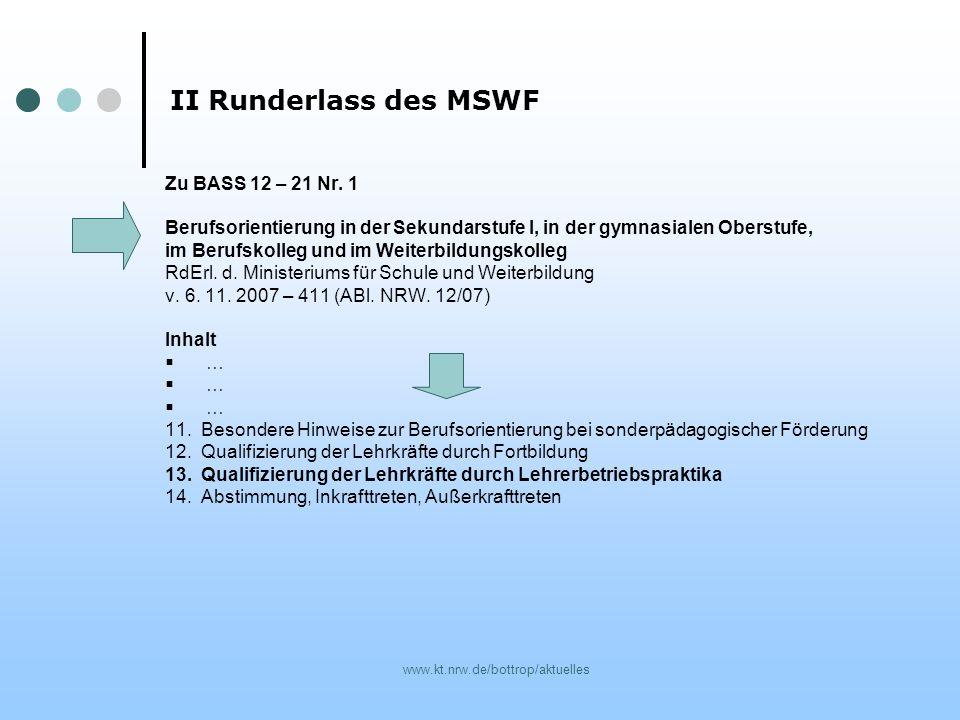 www.kt.nrw.de/bottrop/aktuelles II Runderlass des MSWF Zu BASS 12 – 21 Nr. 1 Berufsorientierung in der Sekundarstufe I, in der gymnasialen Oberstufe,