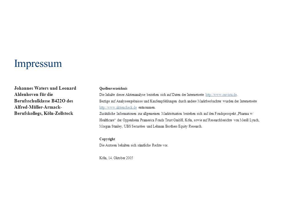 Impressum Quellenverzeichnis Die Inhalte dieser Aktienanalyse beziehen sich auf Daten der Internetseite http://www.onvista.de.http://www.onvista.de Bezüge auf Analyseergebnisse und Kaufempfehlungen durch andere Marktbeobachter wurden der Internetseite http://www.aktiencheck.de entnommen.
