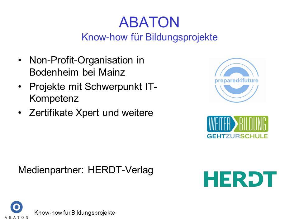 ABATON - Know-how für Bildungsprojekte 3 Zertifikate und Schulentwicklung