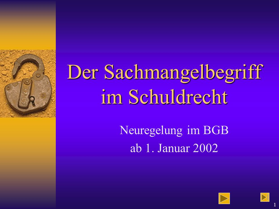 1 Der Sachmangelbegriff im Schuldrecht Neuregelung im BGB ab 1. Januar 2002