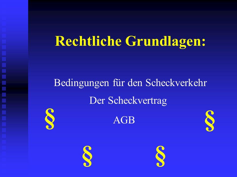Die gesetzlichen Bestandteile des Schecks: 1. Die Bezeichnung Scheck im Text der Urkunde 2. Die unbedingte Anweisung, eine bestimmte Geldsumme zu zahl