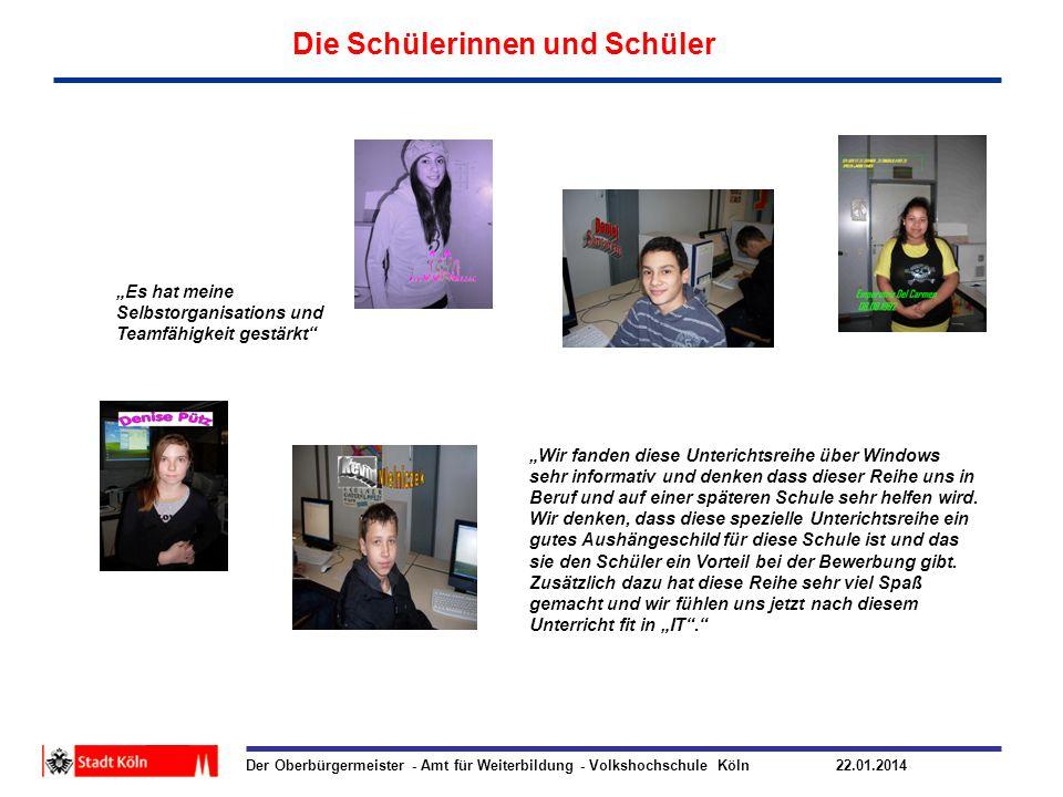 Der Oberbürgermeister - Amt für Weiterbildung - Volkshochschule Köln 22.01.2014 Die Schülerinnen und Schüler Was wir uns für die Zukunft (anders) wünschen.