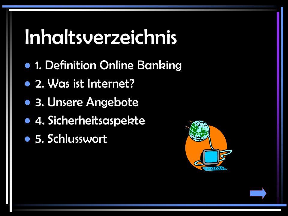 Definition Online Banking Online Banking ist die Abwicklung von Bankgeschäften wie: Abbuchungen Überweisungen Einrichtungen von Daueraufträgen über Computernetze, insbesondere über das Internet.