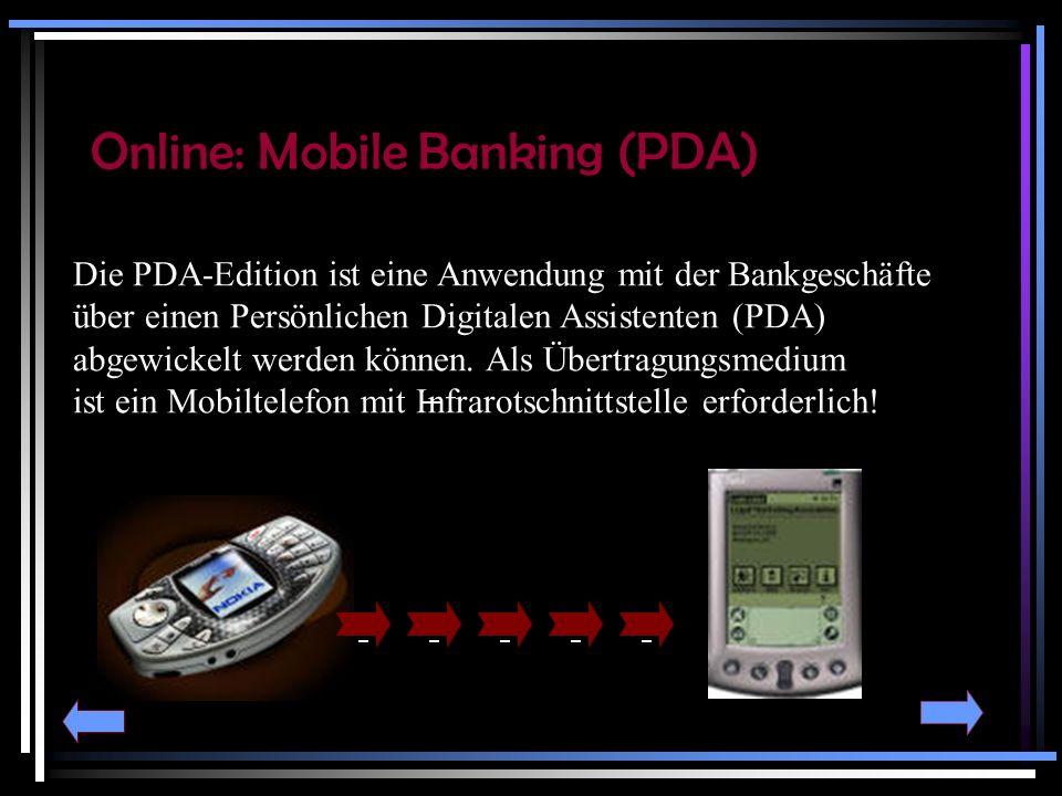 Die Mobile-Banking PDA-Edition ist multibankfähig und bietet folgende Funktionen: Umsatzabfragen