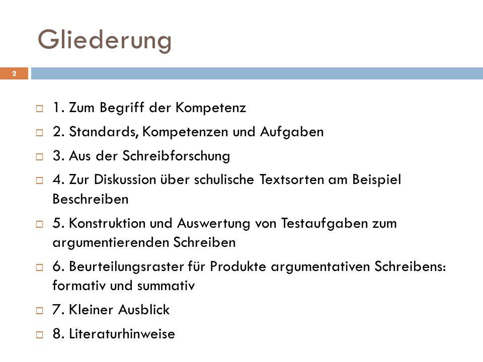 Gliederung 1.Zum Begriff der Kompetenz 2. Standards, Kompetenzen und Aufgaben 3.