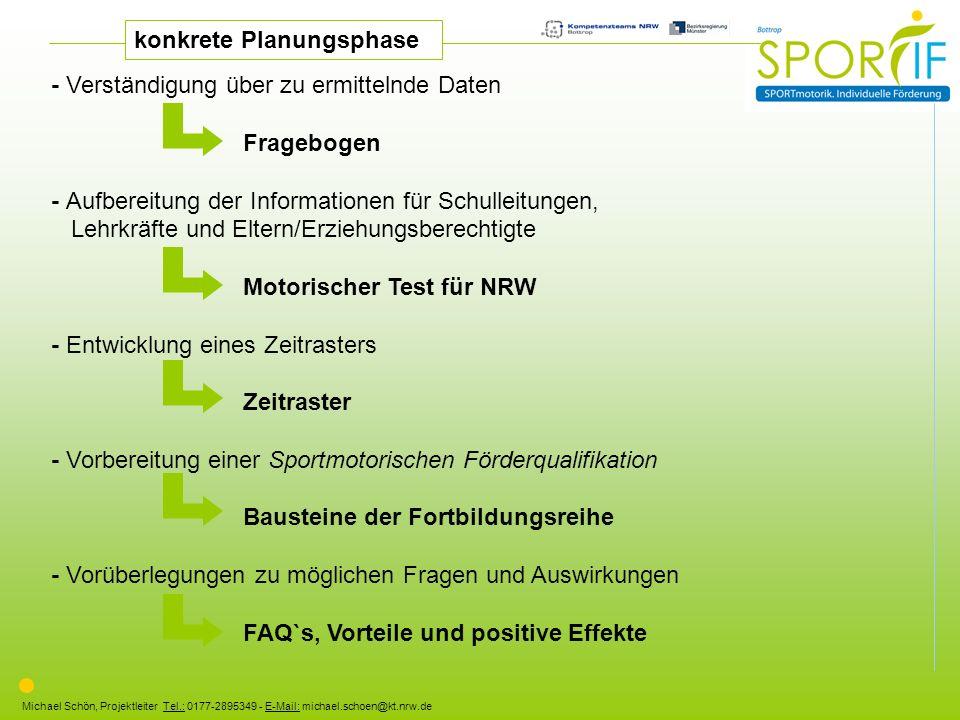 Michael Schön, Projektleiter Tel.: 0177-2895349 - E-Mail: michael.schoen@kt.nrw.de konkrete Planungsphase - Verständigung über zu ermittelnde Daten Fr