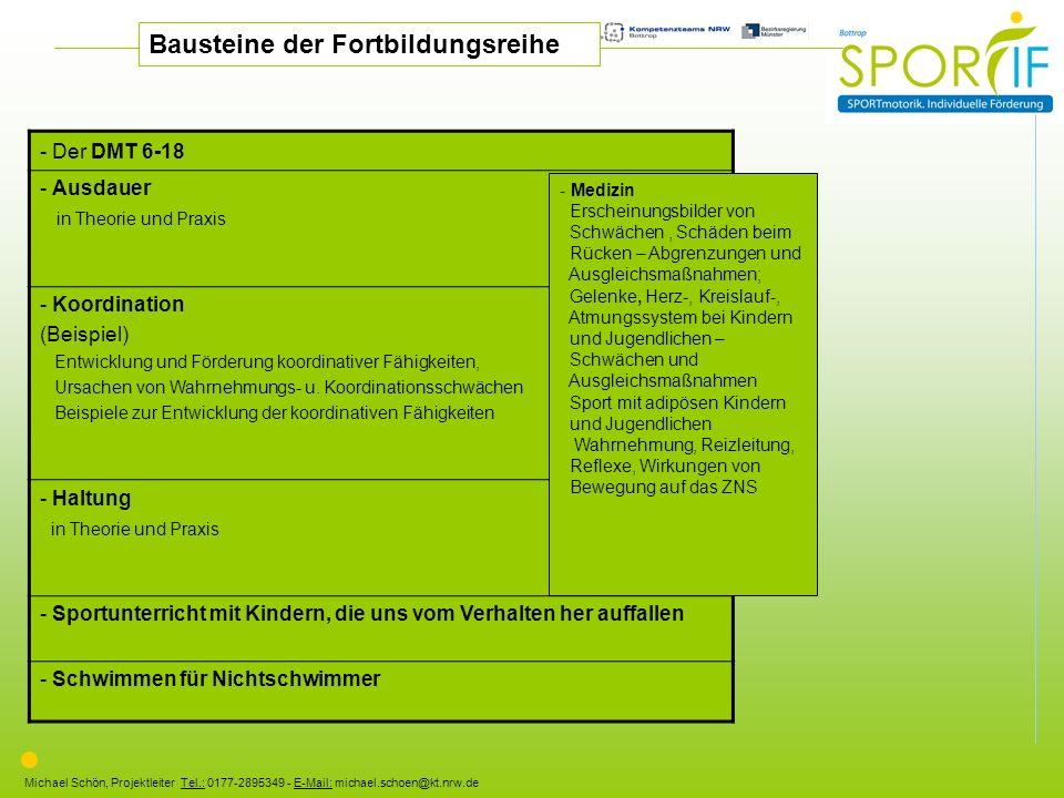 Michael Schön, Projektleiter Tel.: 0177-2895349 - E-Mail: michael.schoen@kt.nrw.de - Der DMT 6-18 - Ausdauer in Theorie und Praxis - Koordination (Bei
